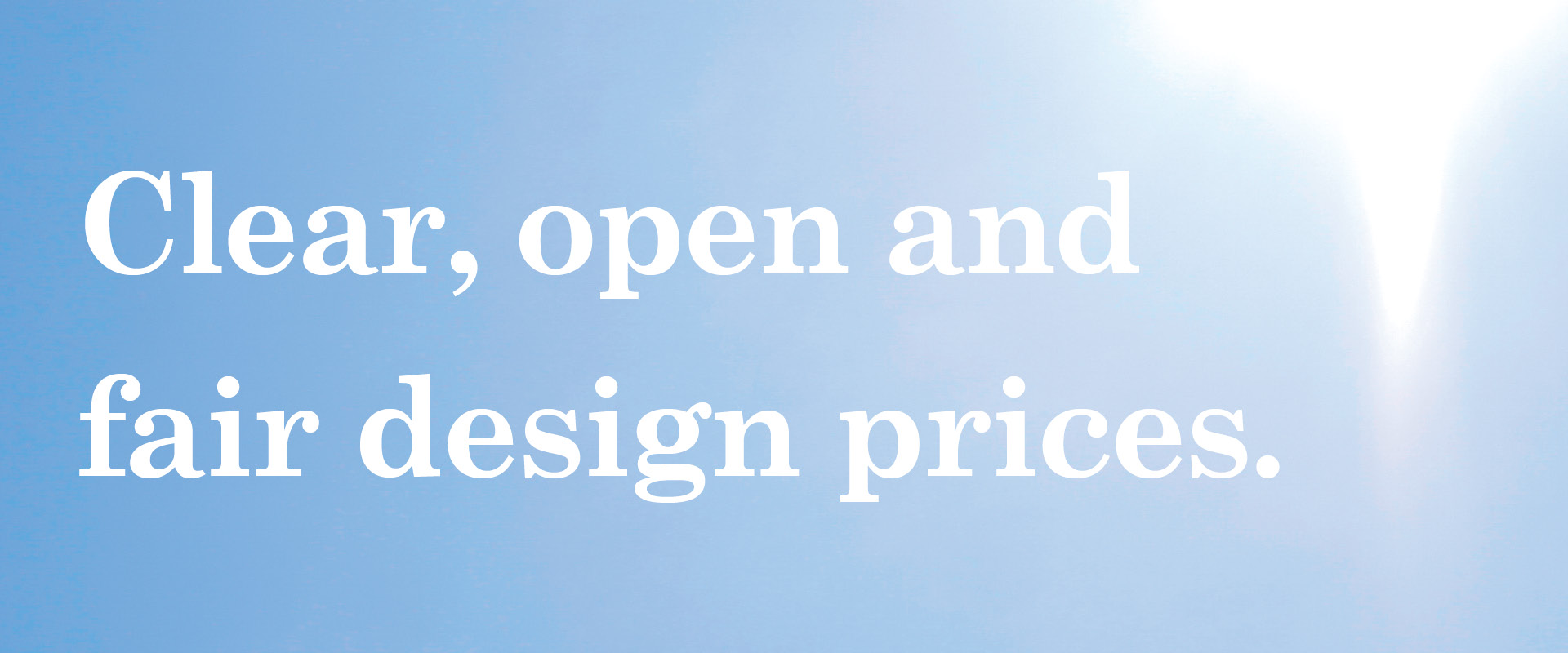 clear_open_fair_design_prices.jpg
